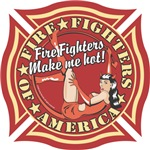 Fire Fighters Make Me Hot Sexy Pinup Girl