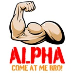 Alpha Come At Me Bro Bicep