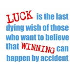 Luck is the last dying wish