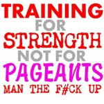 Training for Strength not for Pageants