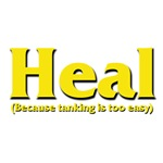 Heal - Because tanking is too easy