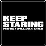 Keep Staring