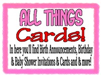 Birth Announcements, Birthday Cards  & More!