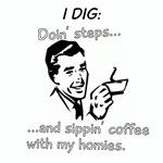 I dig doin steps