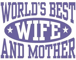 World's Best Wife and Mother t-shirts