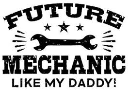 Future Mechanic Like My Daddy t-shirts