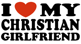 I Love My Christian Girlfriend t-shirt