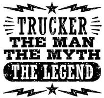Trucker The Man The myth The Legend