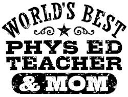 Phys Ed Teacher And Mom t-shirts