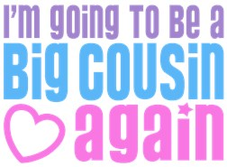 I'm Going To Be A Big Cousin Again t-shirt