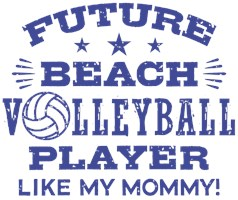 Future Beach Volleyball Player Like My Mommy t-shi