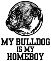 My Bulldog is my Homeboy t-shirt