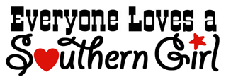 Everyone Loves a Southern Girl t-shirts