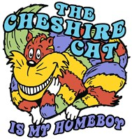 The Cheshire Cat Is My Homeboy t-shirt