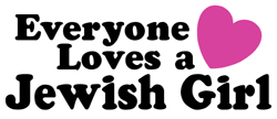 Everyone Loves a Jewish Girl t-shirts