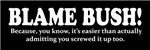 Blame Bush Stickers