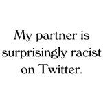 My Racist Partner Tweets