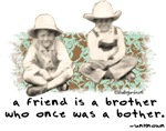 A Friend is a Brother