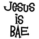 Jesus is BAE