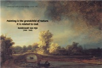 Rembrandt stone Bridge: Quote on God & Painting