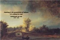 Rembrandt Stone Bridge: Quote on God & Painting