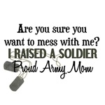 Raised a Soldier - Mom