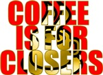 Coffee is for Closers Red