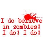 I do believe in zombies!