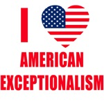 AMERICAN EXCEPTIONALISM I love American Exceptiona