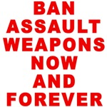 BAN ASSAULT WEAPONS FOREVER