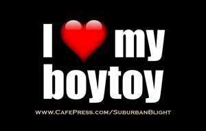 I *Love* My Boytoy