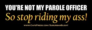 Not My Parole Officer
