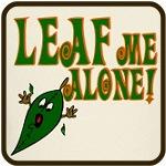 LEAF Me Alone!