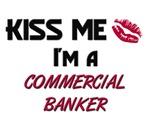 Kiss Me I'm a COMMERCIAL BANKER