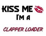 Kiss Me I'm a CLAPPER LOADER