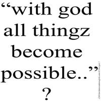 219.with god all things become possible..?