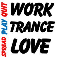 Quit Work, Play Trance