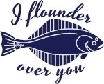 I founder over you