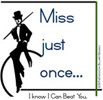 Legends of Pool Billiards Quote - Miss Just Once