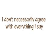 I don't necessarily agree..
