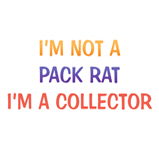 I'm not a pack rat...