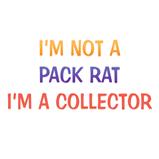I'm not a pack rat...