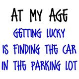 AT MY AGE..
