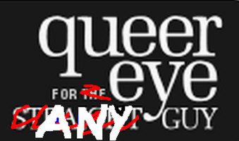 Queer eye for ANY guy