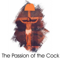 Passion Of the Cock