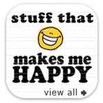 Stuff that Makes Me Happy
