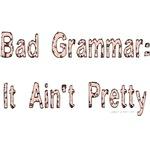 Bad grammar not pretty