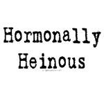 Hormonally heinous