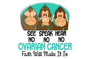 See Speak Hear No Ovarian Cancer 1