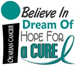 BELIEVE DREAM HOPE Ovarian Cancer Shirts & Apparel